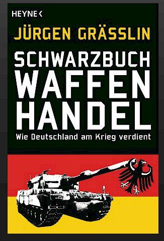 Das »Schwarzbuch Waffenhandel« von Jürgen Grässlin